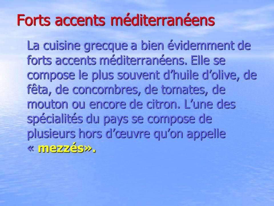 Forts accents méditerranéens