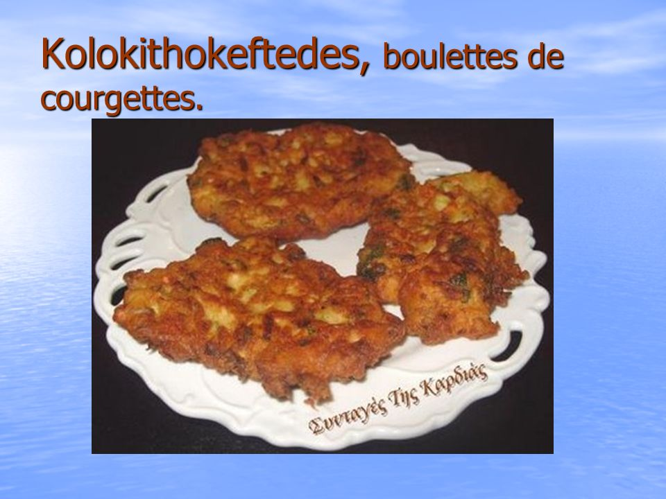 Kolokithokeftedes, boulettes de courgettes.