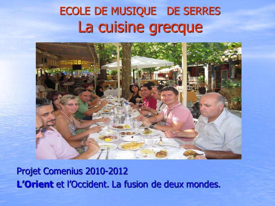 ECOLE DE MUSIQUE DE SERRES La cuisine grecque