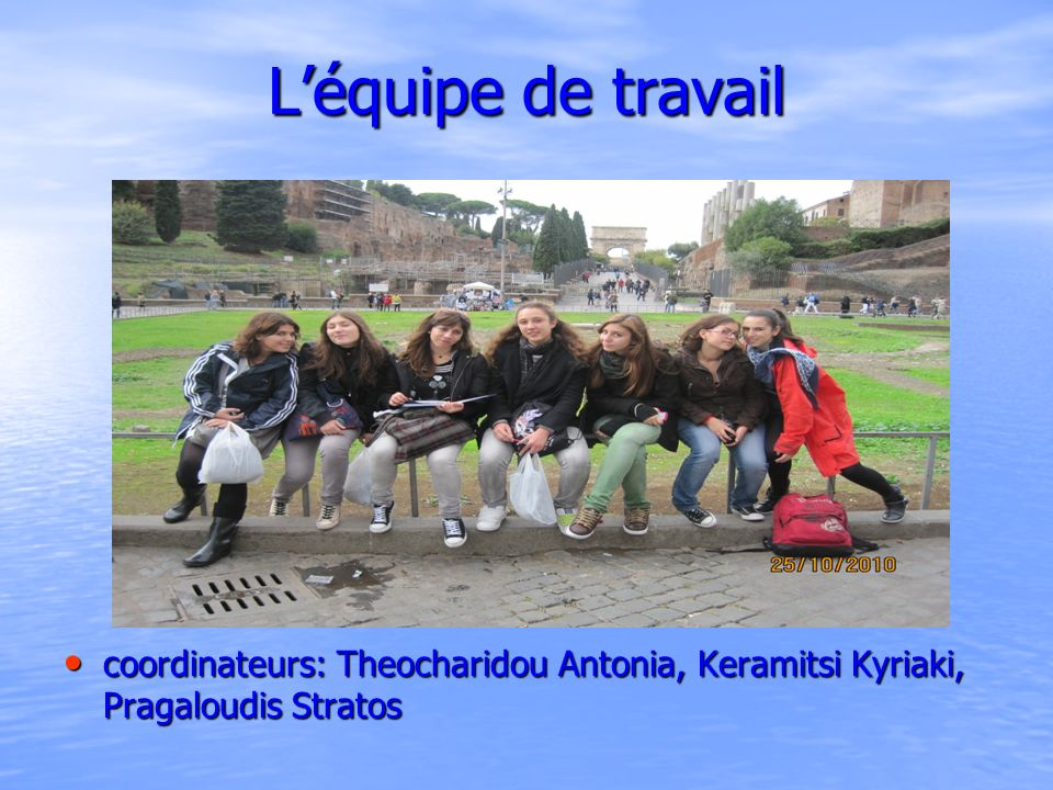 L'équipe de travail coordinateurs: Theocharidou Antonia, Keramitsi Kyriaki, Pragaloudis Stratos