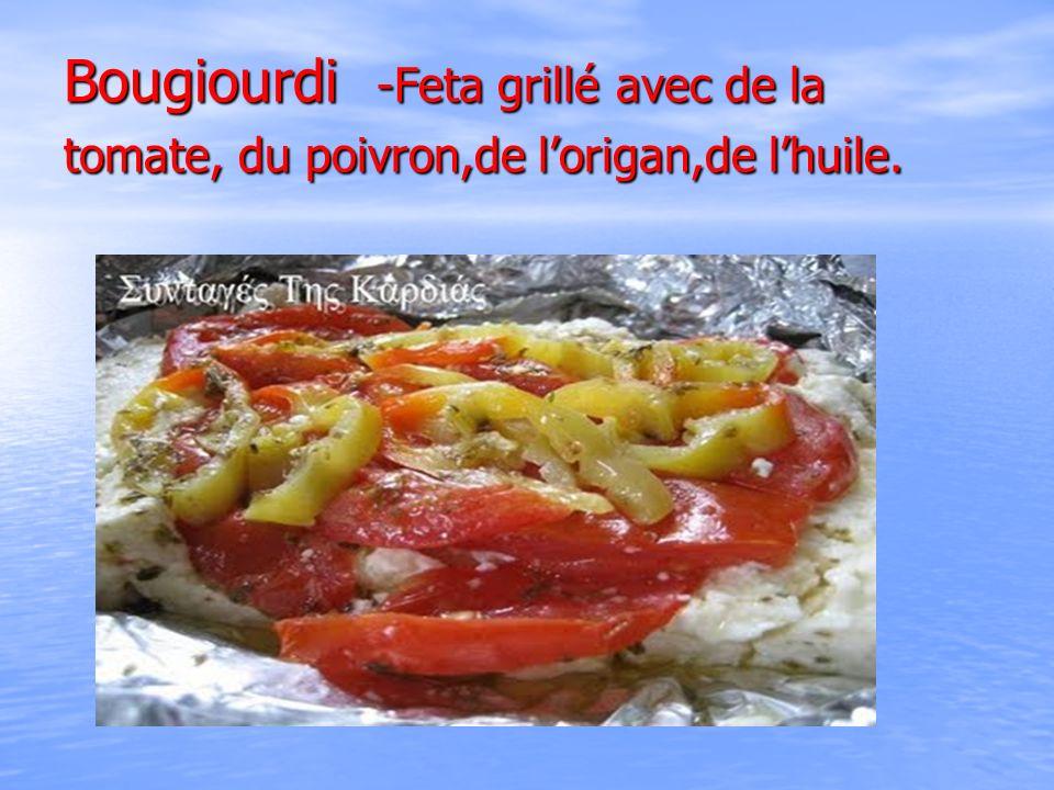 Bougiourdi -Feta grillé avec de la tomate, du poivron,de l'origan,de l'huile.