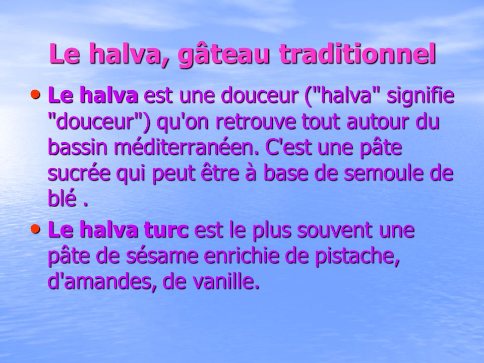 Le halva, gâteau traditionnel