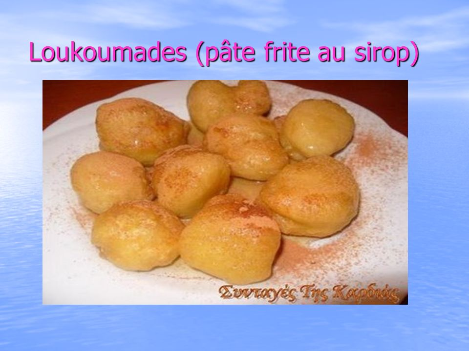 Loukoumades (pâte frite au sirop)