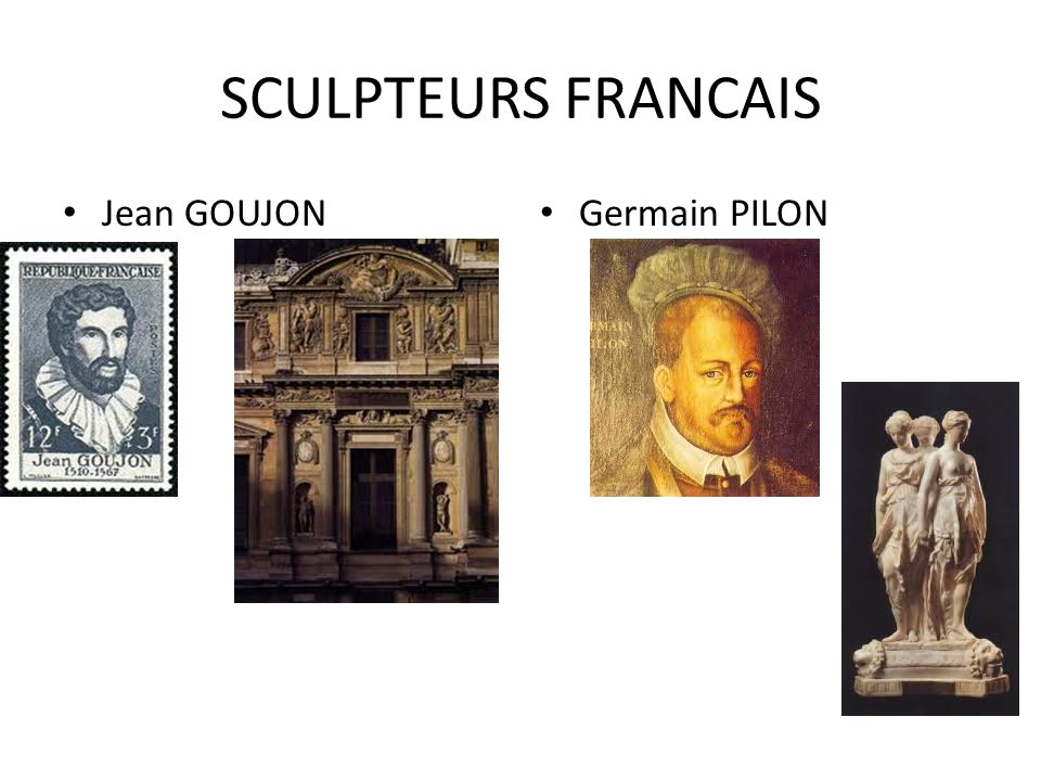 SCULPTEURS FRANCAIS Jean GOUJON Germain PILON