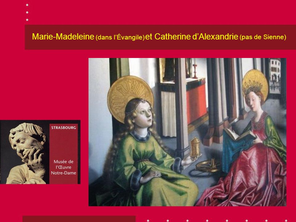 Marie-Madeleine et Catherine d'Alexandrie