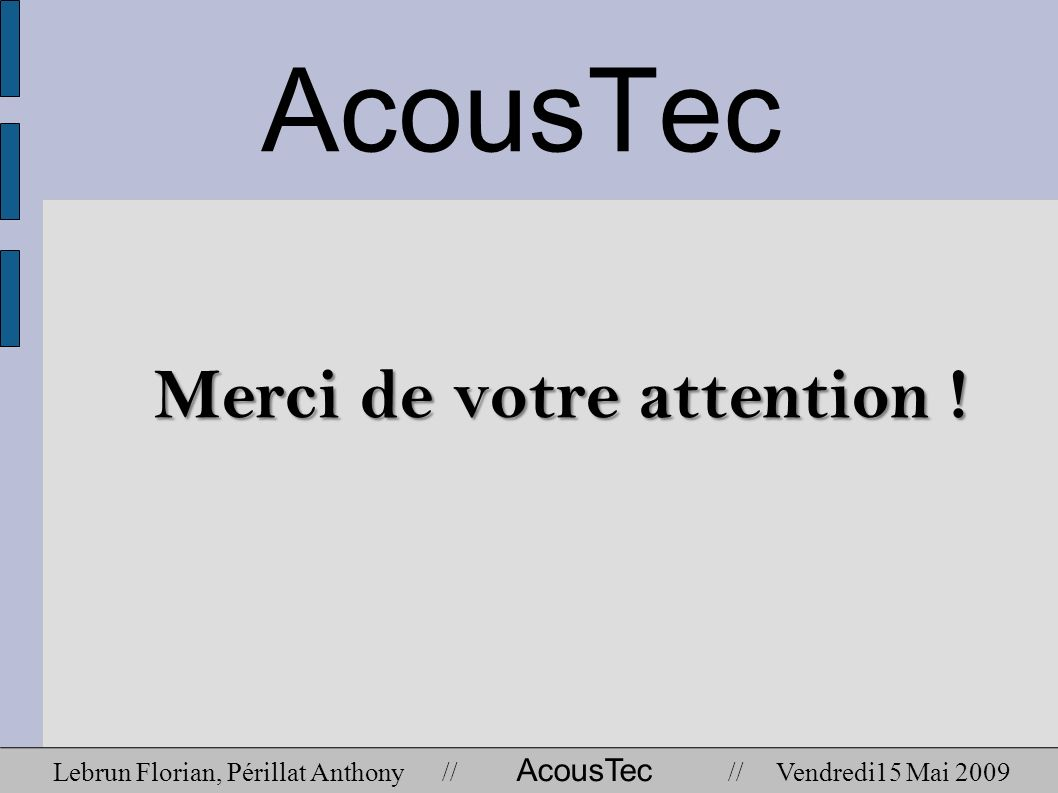 AcousTec Merci de votre attention !