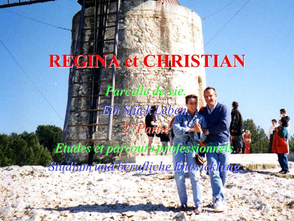 REGINA et CHRISTIAN Parcelle de vie. Ein Stück Leben. 2° Partie