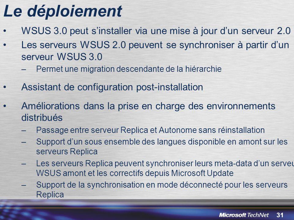 Le déploiement 3/30/2017 12:05 PM. WSUS 3.0 peut s'installer via une mise à jour d'un serveur 2.0.