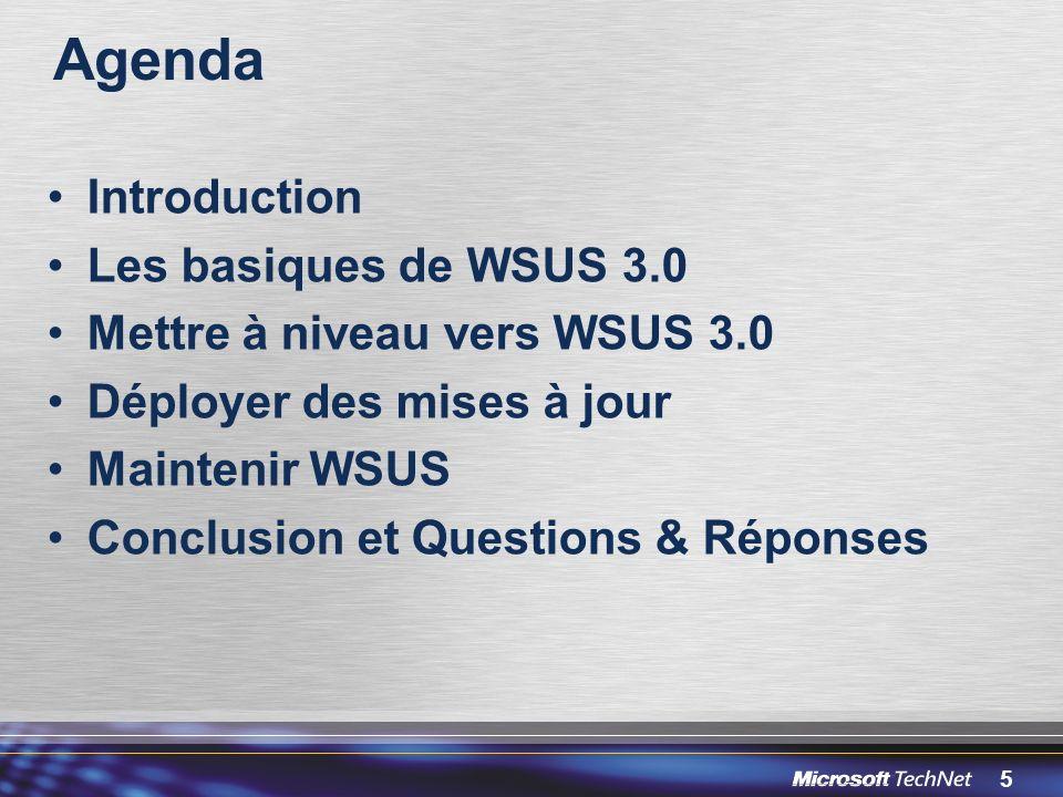 Agenda Introduction Les basiques de WSUS 3.0