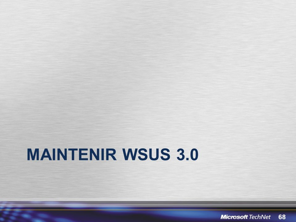 3/30/2017 12:05 PM MainteniR WSUS 3.0. © 2005 Microsoft Corporation. All rights reserved.
