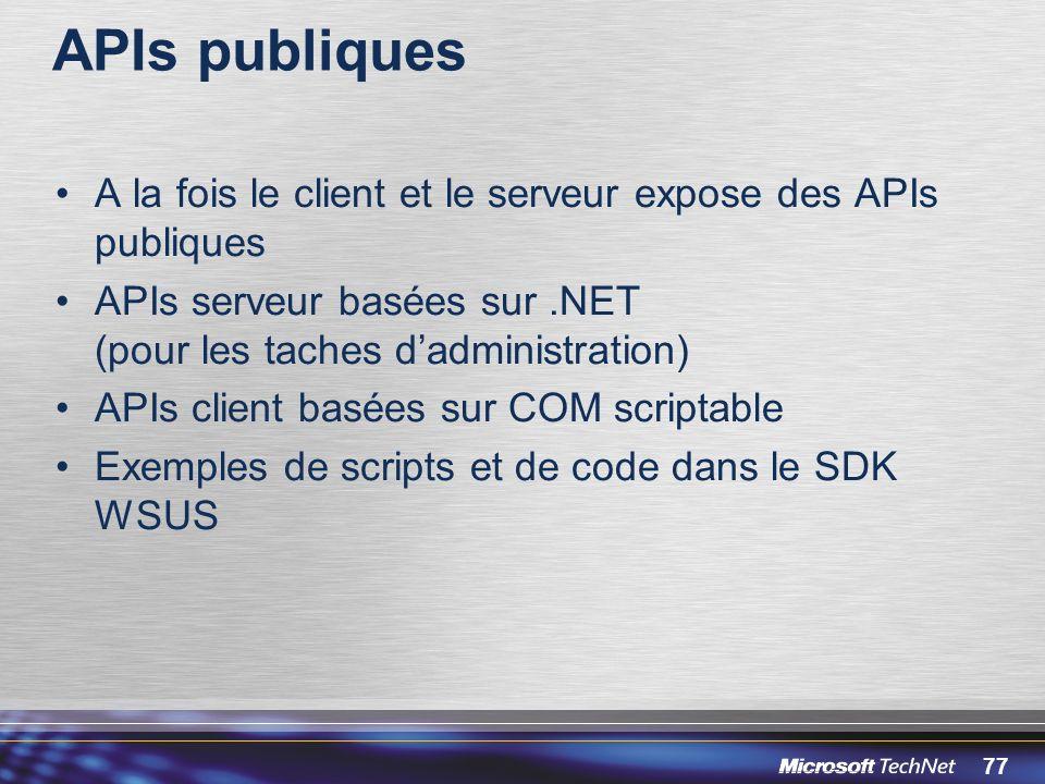 APIs publiques A la fois le client et le serveur expose des APIs publiques. APIs serveur basées sur .NET (pour les taches d'administration)