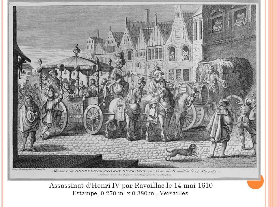 Assassinat d'Henri IV par Ravaillac le 14 mai 1610