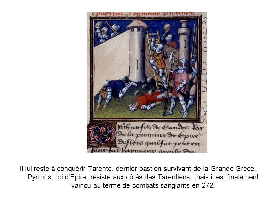 Il lui reste à conquérir Tarente, dernier bastion survivant de la Grande Grèce.