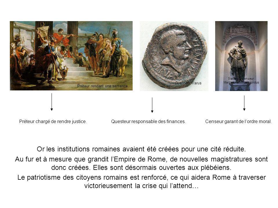 Or les institutions romaines avaient été créées pour une cité réduite.