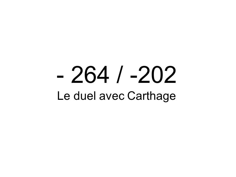 - 264 / -202 Le duel avec Carthage