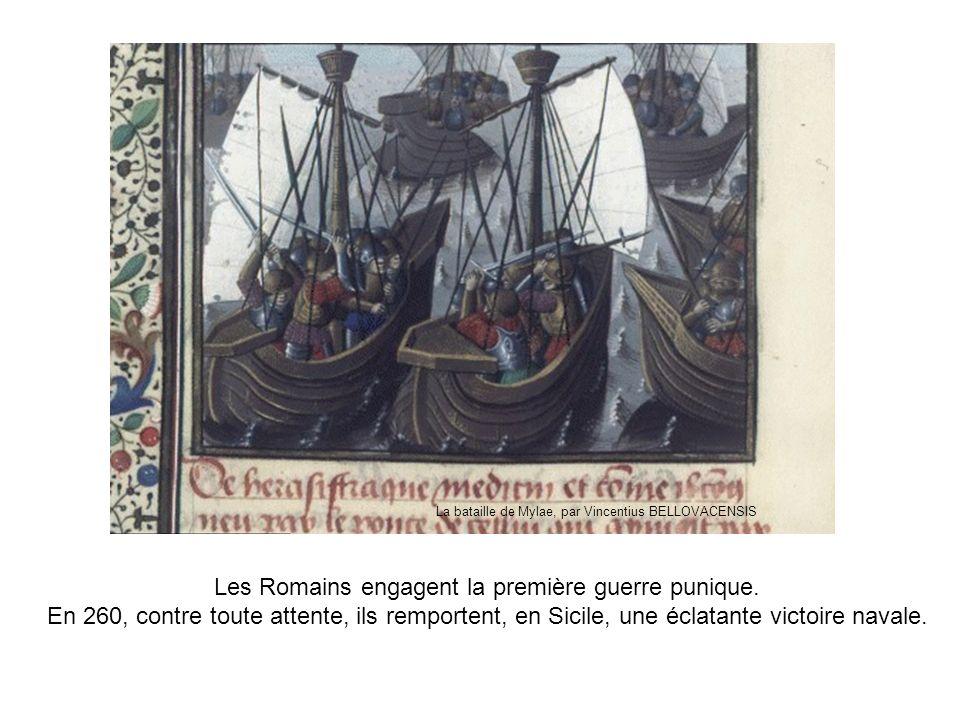 Les Romains engagent la première guerre punique.