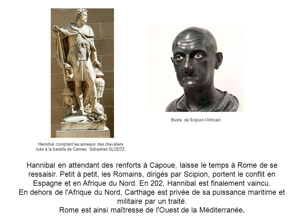 Rome est ainsi maîtresse de l Ouest de la Méditerranée.
