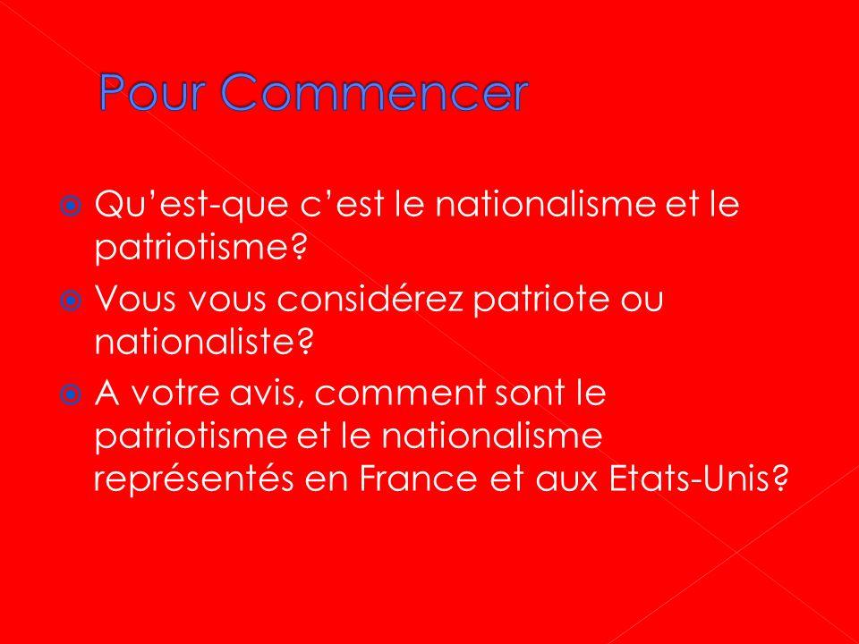 Pour Commencer Qu'est-que c'est le nationalisme et le patriotisme