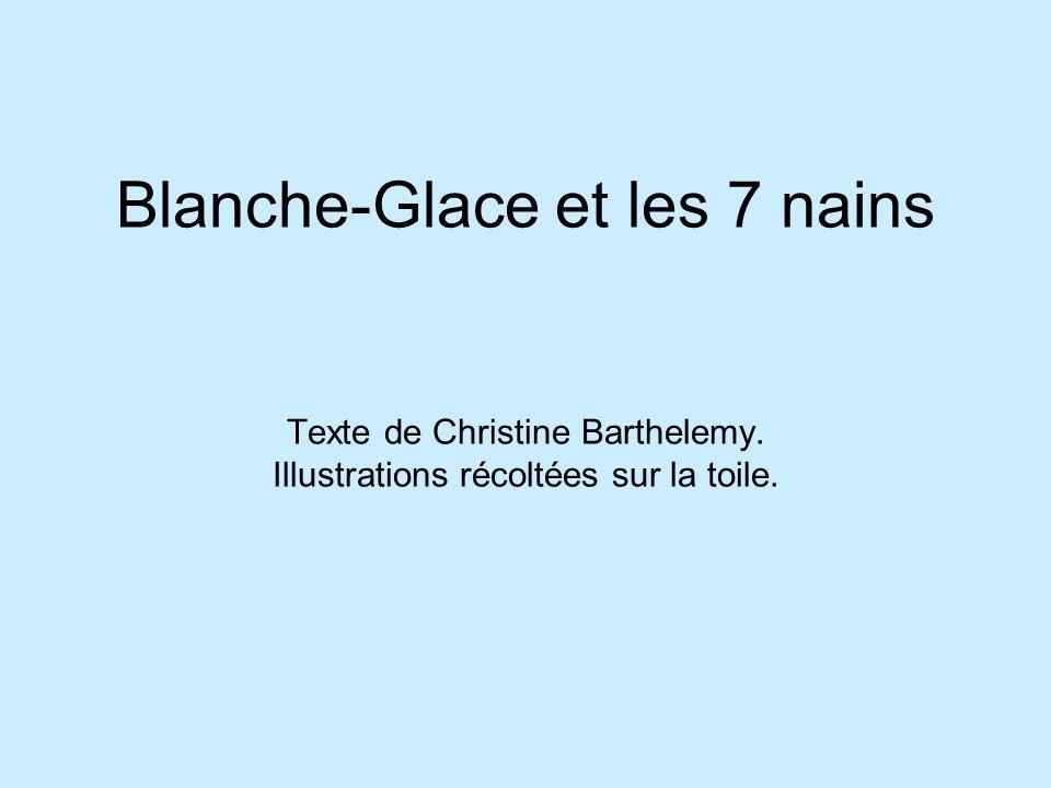 Blanche-Glace et les 7 nains Texte de Christine Barthelemy