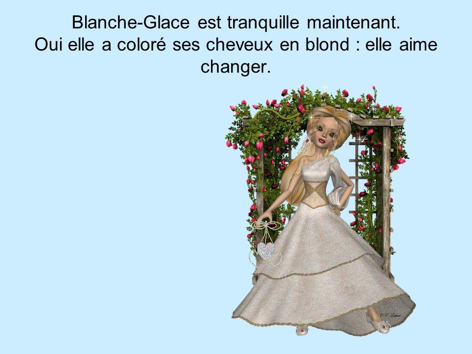 Blanche-Glace est tranquille maintenant