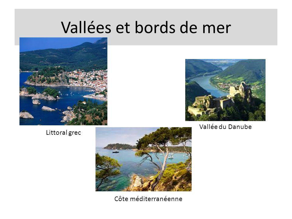 Vallées et bords de mer Vallée du Danube Littoral grec