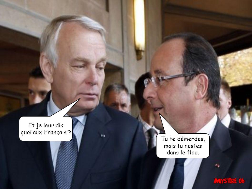 Et je leur dis quoi aux Français Tu te démerdes, mais tu restes dans le flou.