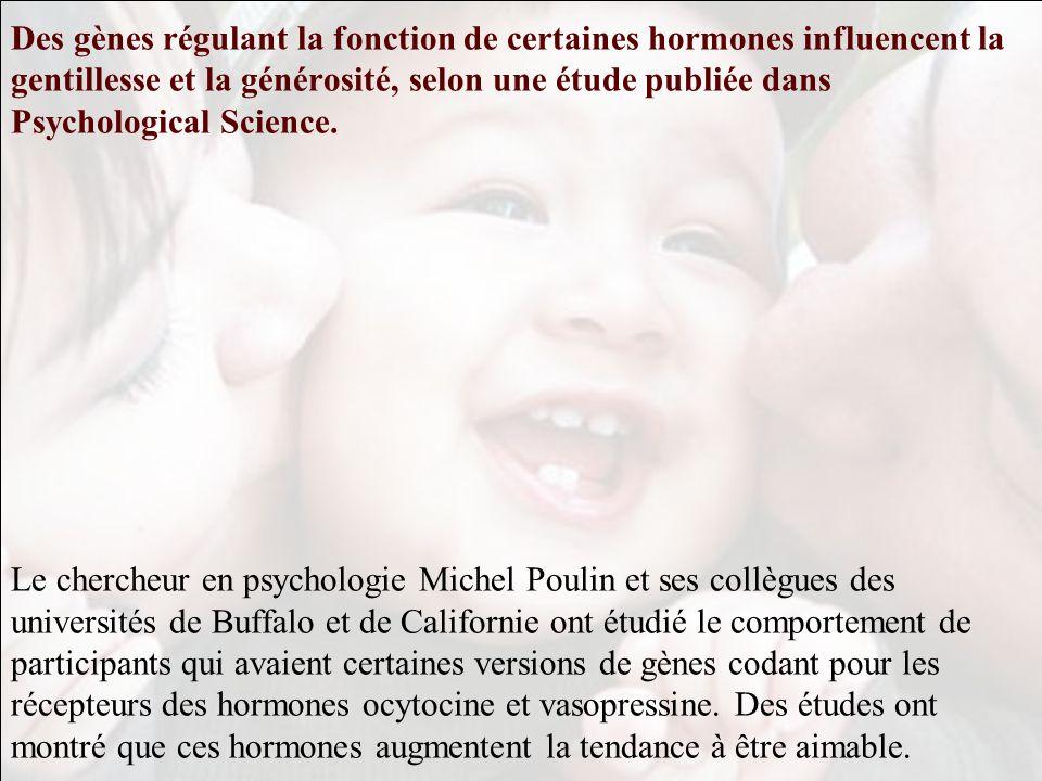 Des gènes régulant la fonction de certaines hormones influencent la gentillesse et la générosité, selon une étude publiée dans Psychological Science.