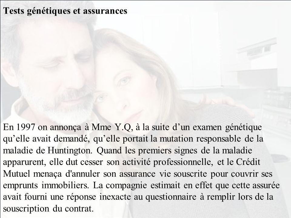Tests génétiques et assurances En 1997 on annonça à Mme Y