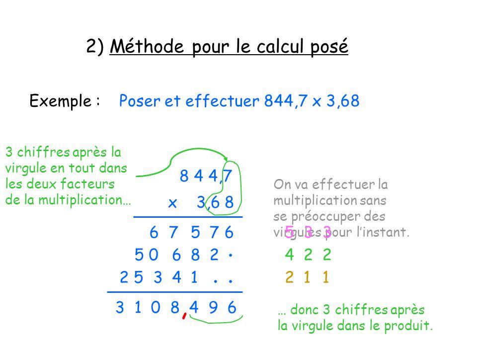 , . . . 2) Méthode pour le calcul posé Exemple :