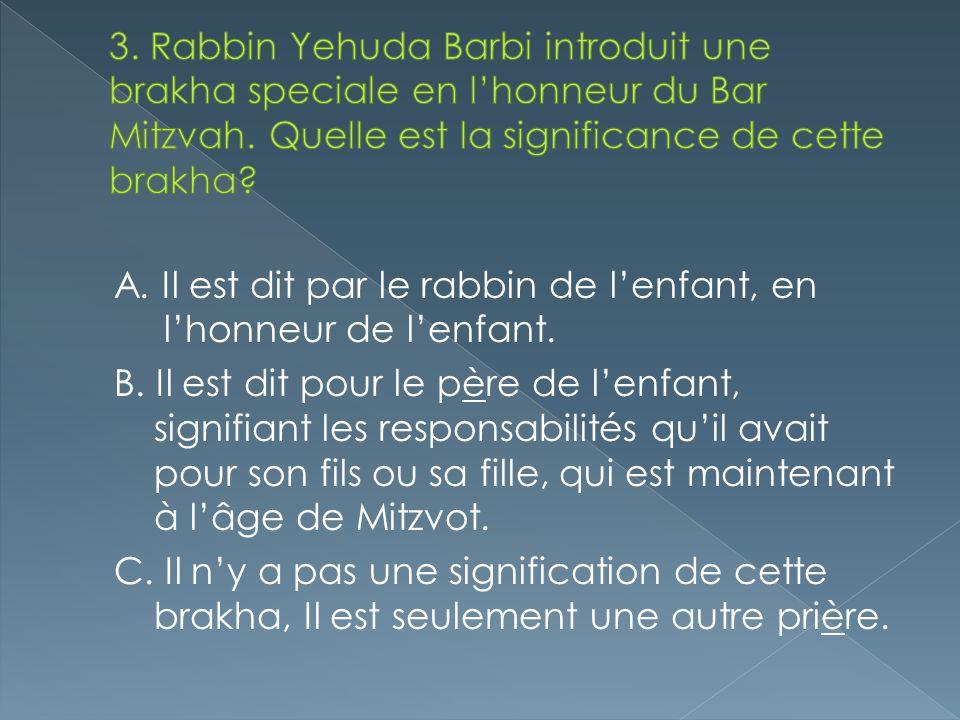 3. Rabbin Yehuda Barbi introduit une brakha speciale en l'honneur du Bar Mitzvah. Quelle est la significance de cette brakha