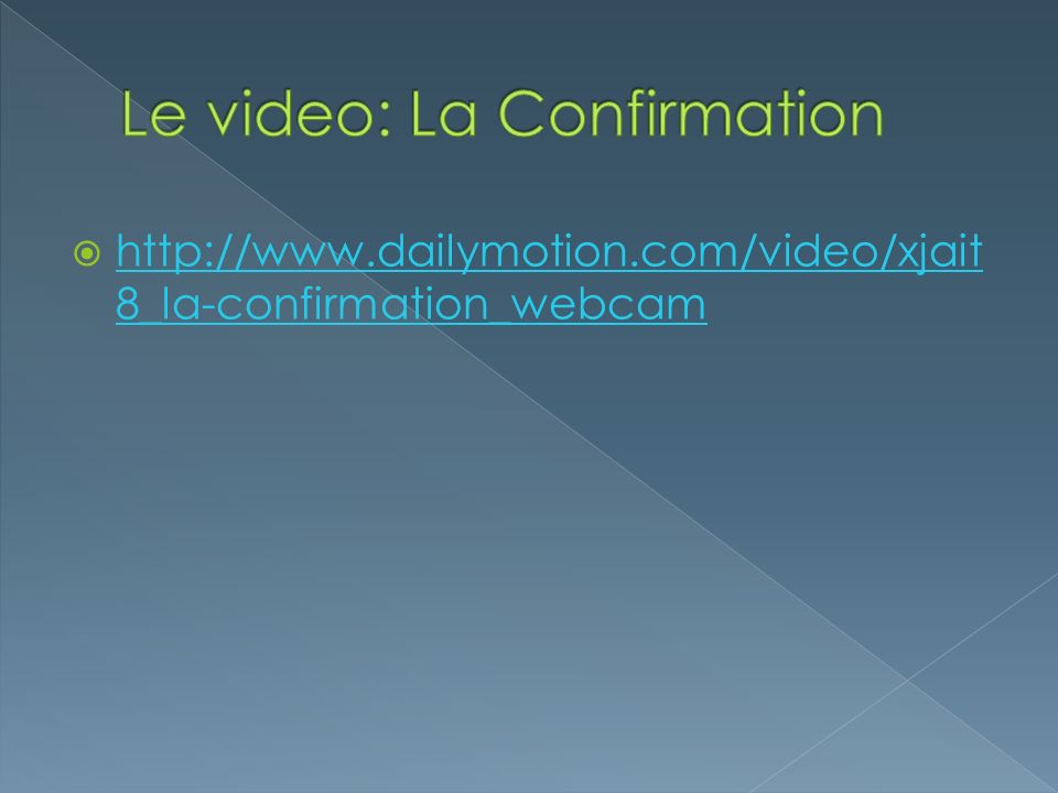 Le video: La Confirmation