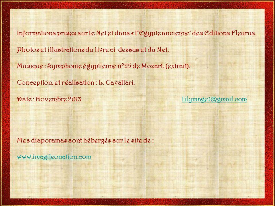 Informations prises sur le Net et dans « l'Egypte ancienne' des Editions Fleurus.