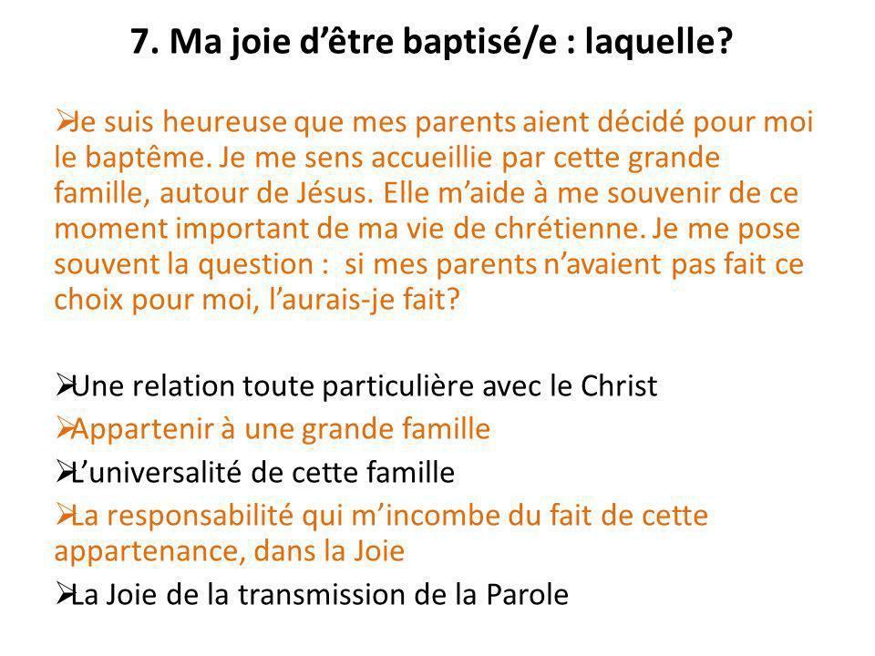 7. Ma joie d'être baptisé/e : laquelle