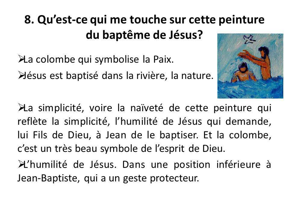 8. Qu'est-ce qui me touche sur cette peinture du baptême de Jésus
