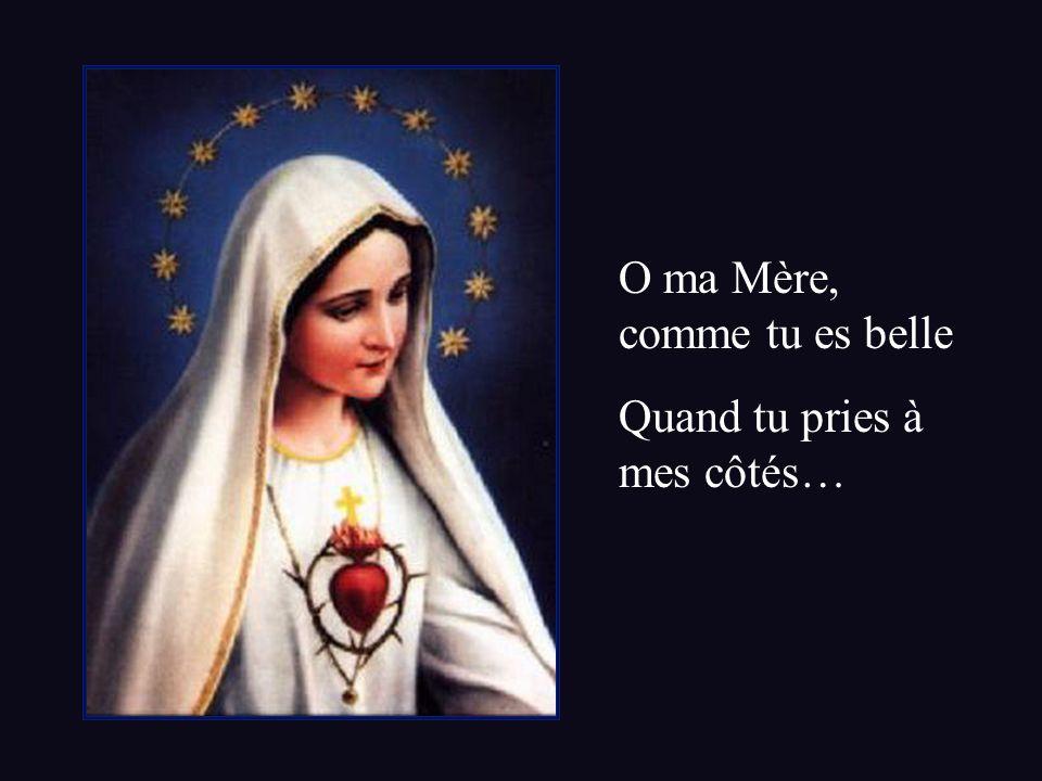 O ma Mère, comme tu es belle