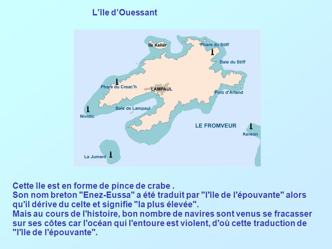 L'île d'Ouessant Cette île est en forme de pince de crabe .