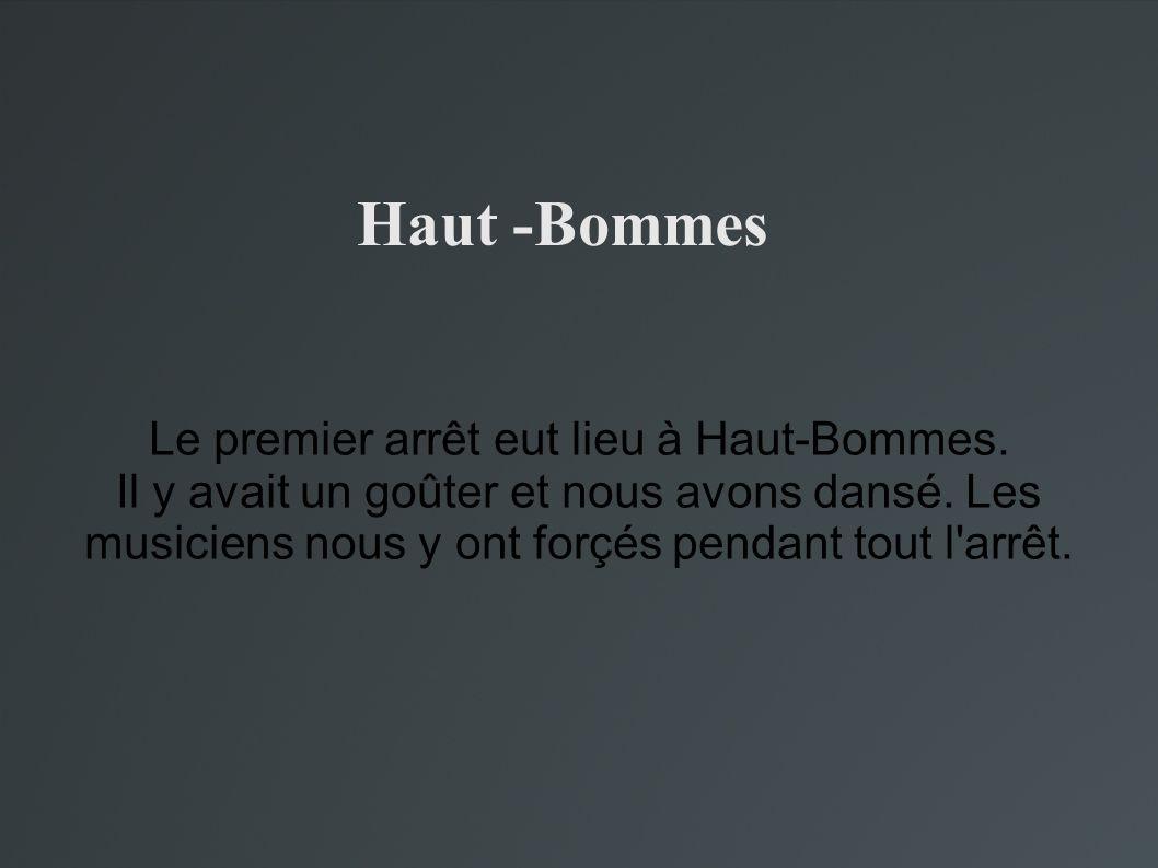 Haut -Bommes Le premier arrêt eut lieu à Haut-Bommes.