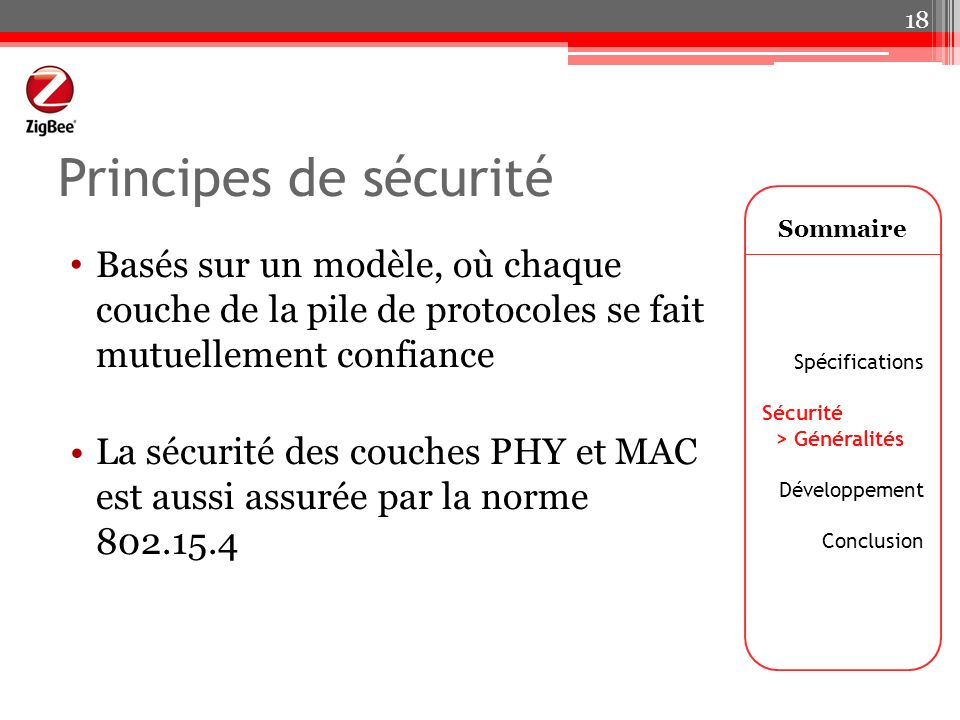 Principes de sécurité Sommaire. Basés sur un modèle, où chaque couche de la pile de protocoles se fait mutuellement confiance.
