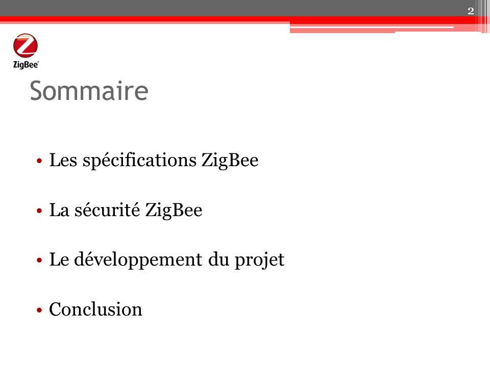 Sommaire Les spécifications ZigBee La sécurité ZigBee