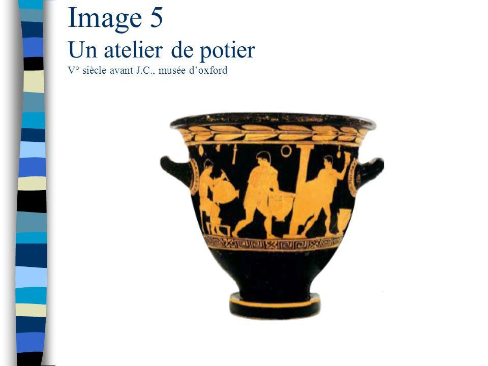 Image 5 Un atelier de potier V° siècle avant J.C., musée d'oxford