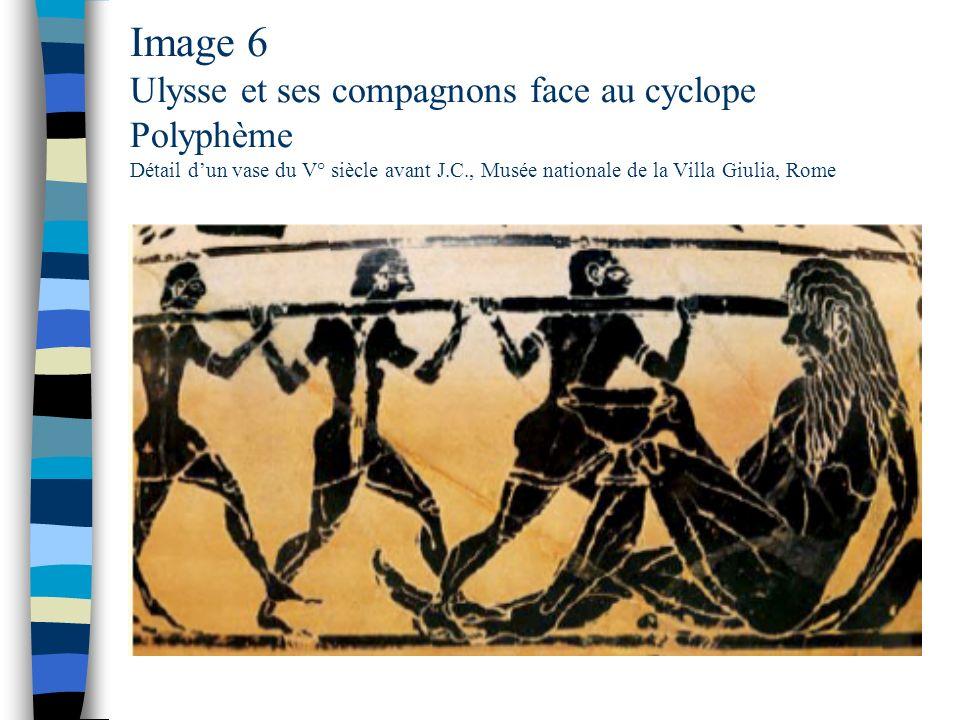 Image 6 Ulysse et ses compagnons face au cyclope Polyphème Détail d'un vase du V° siècle avant J.C., Musée nationale de la Villa Giulia, Rome