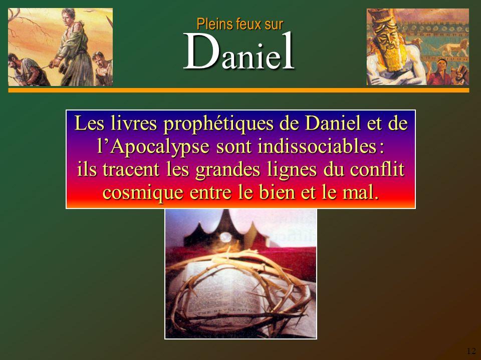 Les livres prophétiques de Daniel et de l'Apocalypse sont indissociables : ils tracent les grandes lignes du conflit cosmique entre le bien et le mal.