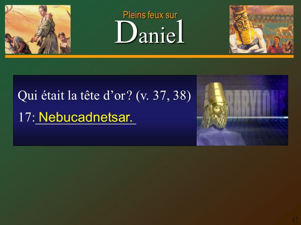 Qui était la tête d'or (v. 37, 38)