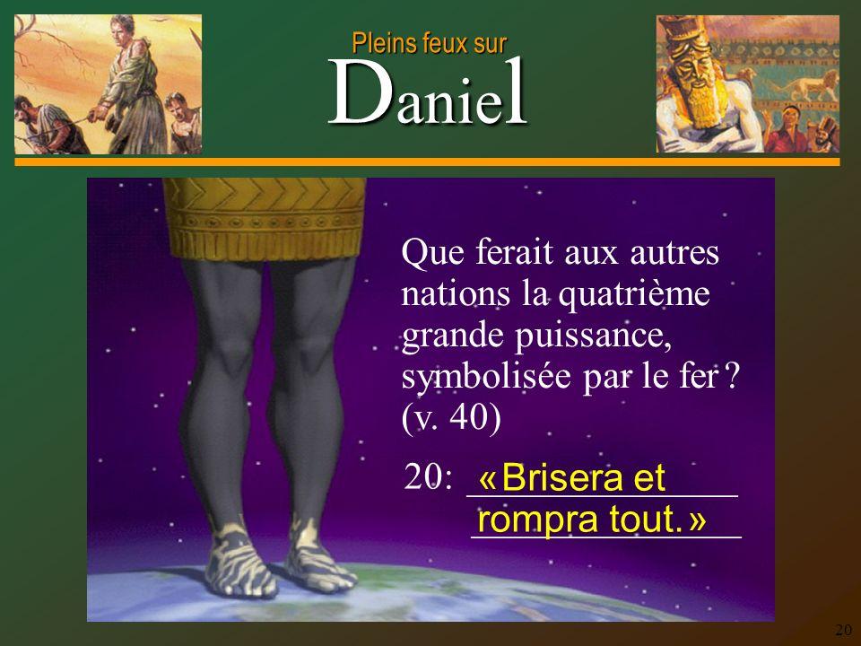Que ferait aux autres nations la quatrième grande puissance, symbolisée par le fer (v. 40)