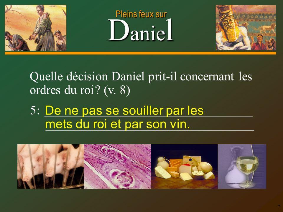 Quelle décision Daniel prit-il concernant les ordres du roi (v. 8)