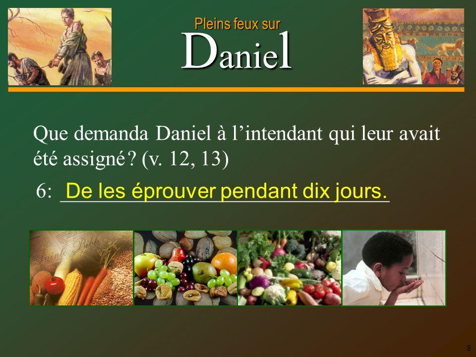 Que demanda Daniel à l'intendant qui leur avait été assigné. (v