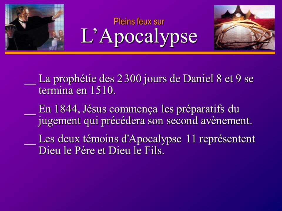 Pleins feux sur L'Apocalypse. __ La prophétie des 2 300 jours de Daniel 8 et 9 se termina en 1510.
