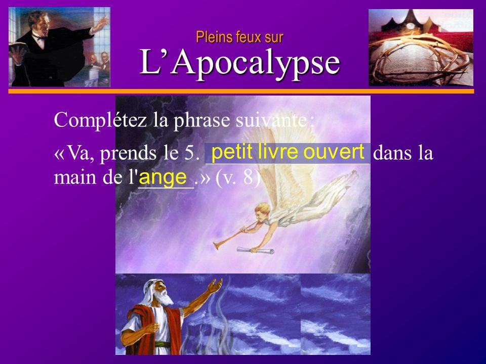 L'Apocalypse Complétez la phrase suivante :