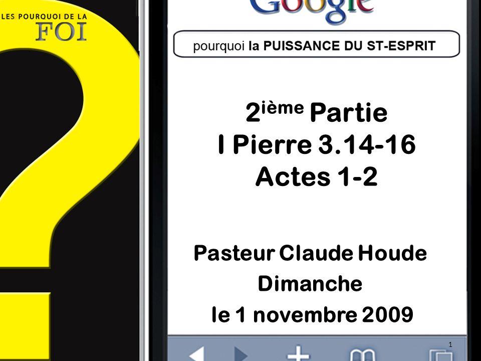 2ième Partie I Pierre 3.14-16 Actes 1-2