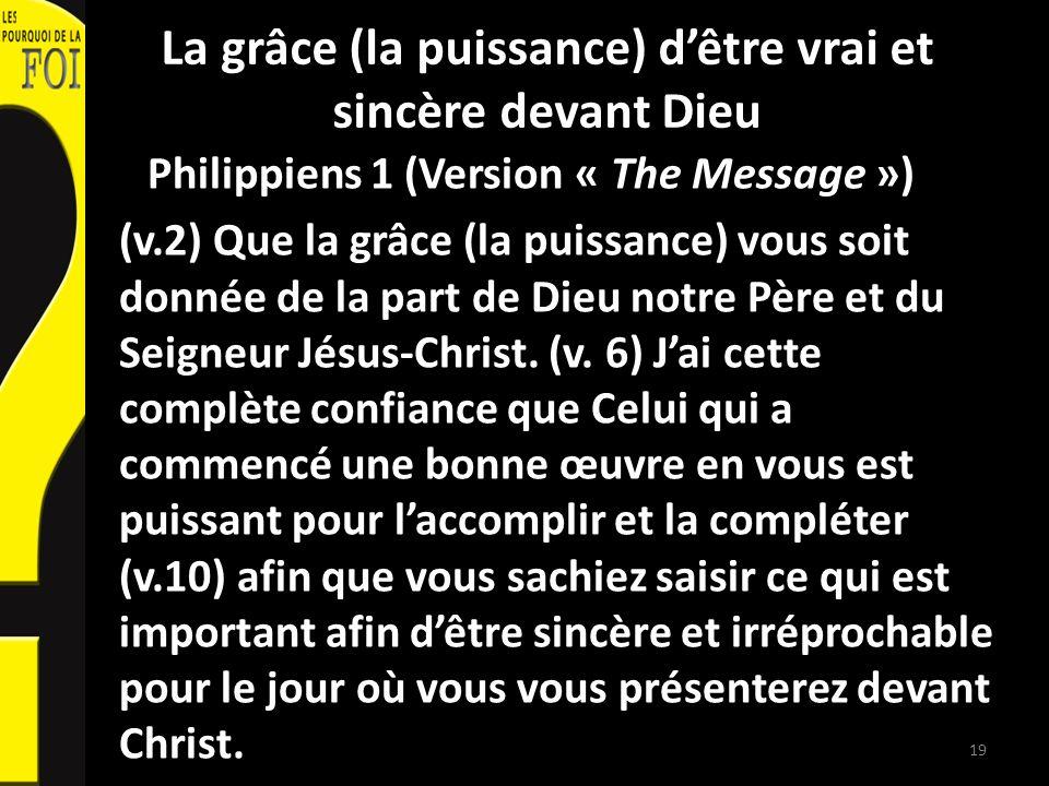 La grâce (la puissance) d'être vrai et sincère devant Dieu